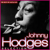 Johnny Hodges Selection. The Best of Jazz & Sax by Johnny Hodges