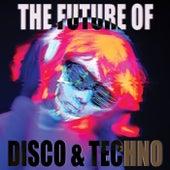 The Future of Disco & Techno de Various Artists