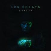 Les éclats by Valten