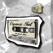 In Your Face by Organic Fat