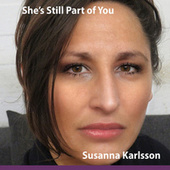 She's Still Part of You by Susanna Karlsson