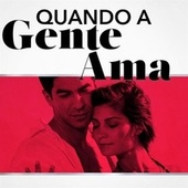 Quando a gente ama by Various Artists