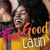 Feel Good Latin by Various Artists
