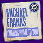Coming Home to You by Michael Franks