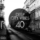 Deep City Vibes, Vol. 40 by Various Artists