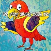 25 Play Along with Us by Canciones Infantiles