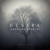 Desire (Metal) de Angeline Bernini