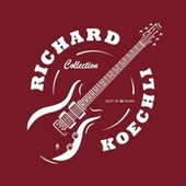 Collection, Best of 30 Years by Richard Koechli