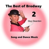 The Best of Broadway 2 - Song and Dance Music by Guy Dearden
