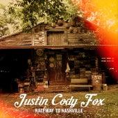 Halfway to Nashville by Justin Cody Fox