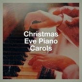 Christmas Eve Piano Carols de Henri Pélissier, Evan Andressen, Bill Fold, Olivia Price, Christmas Little Angel Carollers, Shane Jameson, Amy Levine, Alessio de Franzoni