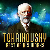 Tchaikovsky: Best of His Works von Various Artists
