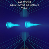 Drums Of The Big Hits Vol. 2 (Special Drum Versions) by Kar Vogue