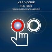 Tick Tock (Special Instrumental Versions) von Kar Vogue