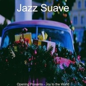 Opening Presents - Joy to the World de Jazz Suave
