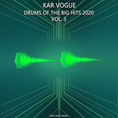 Drums Of The Big Hits 2020 Vol. 3 (Special Drum Versions) by Kar Vogue