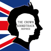 The Crown Soundtrack (Inspired) by Various Artists