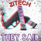 THEY SAID (Extended Version) by Zitech