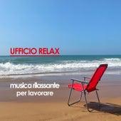 Ufficio relax musica rilassante per lavorare by Various Artists