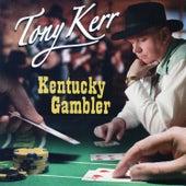 Kentucky Gambler by Tony Kerr