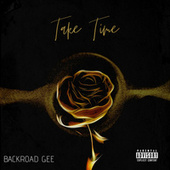 Take Time by BackRoad Gee
