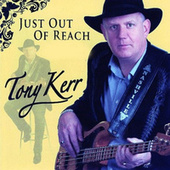 Just out of Reach von Tony Kerr