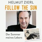 Follow the sun - Der Sommer meines Lebens (Ungekürzt) von Helmut Zierl
