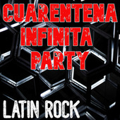 Cuarentena Infinita Party: Latin Rock von Various Artists