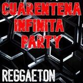 Cuarentena Infinita Party: Reggaeton von Various Artists