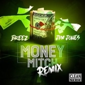 Money Mitch (Remix) [feat. Jim Jones] by Breez