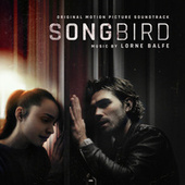 Songbird (Original Motion Picture Soundtrack) by Lorne Balfe