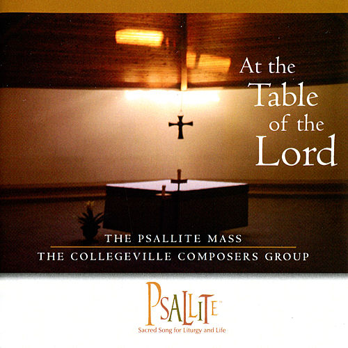 At the Table of the Lord by The Collegeville Composers Group