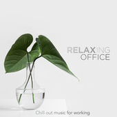 Relaxing Office - Chill Out Music for Working by Various Artists