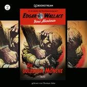 Die goldenen Mönche - Edgar Wallace - Neue Abenteuer, Band 2 (Ungekürzt) von Edgar Wallace