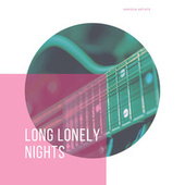 Long Lonely Nights by Various Artists