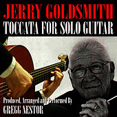Jerry Goldsmith's Toccata for Solo Guitar by Gregg Nestor