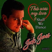 This Was My Love / Shall We Dance von Jack Jones