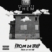 From Da Trap by Them