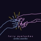 Our Love, Sweet Love by Fairy Eyelashes