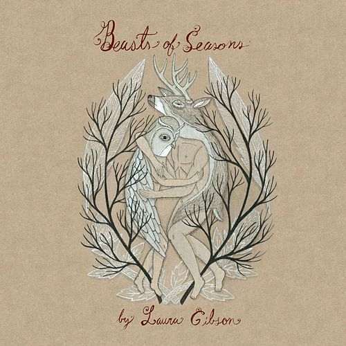 Beasts Of Seasons by Laura Gibson