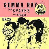Gemma Ray Sings Sparks (with Sparks) - Single by Gemma Ray