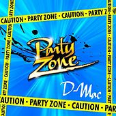 Party Zone by D Mac