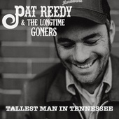 Tallest Man in Tennessee de Pat Reedy and the Longtime Goners