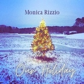 Our Holiday by Monica Rizzio