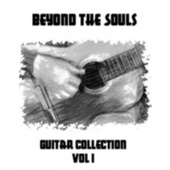 Guitar Collection, Vol. 1 by Beyond The Souls
