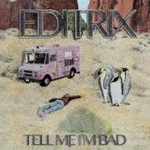 Tell Me I'm Bad von Editrix