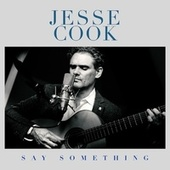 Say Something by Jesse Cook