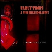 The Corner de Early Times and the High Rollers