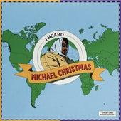 I Heard de Michael Christmas