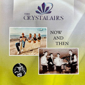 Now and Then von The Crystalairs
